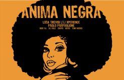 Anima Negra w/ Luca LTJ Trevisi – Parpaglione