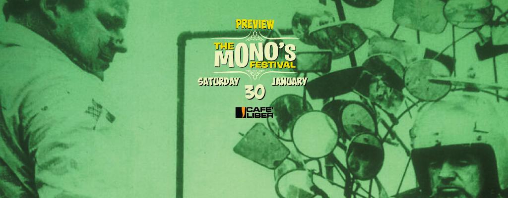 THE MONO'S FESTIVAL PREVIEW